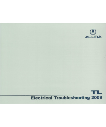 2009 ACURA TL Electrical Troubleshooting Service Manual ...